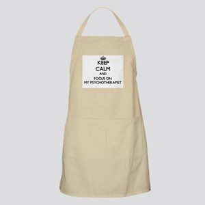 Keep Calm and focus on My Psychotherapist Apron