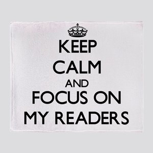Keep Calm and focus on My Readers Throw Blanket