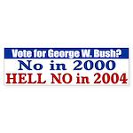 Bush? Hell No in 2004 Bumper Sticker