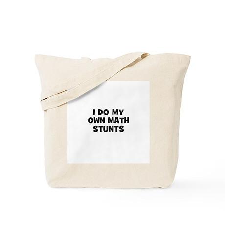 I Do My Own Math Stunts Tote Bag