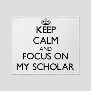 Keep Calm and focus on My Scholar Throw Blanket
