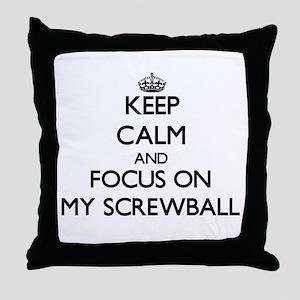 Keep Calm and focus on My Screwball Throw Pillow