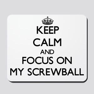 Keep Calm and focus on My Screwball Mousepad