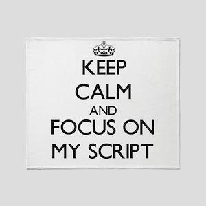 Keep Calm and focus on My Script Throw Blanket
