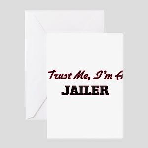 Trust me I'm a Jailer Greeting Cards