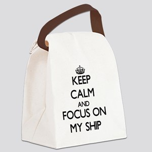 Keep Calm and focus on My Ship Canvas Lunch Bag