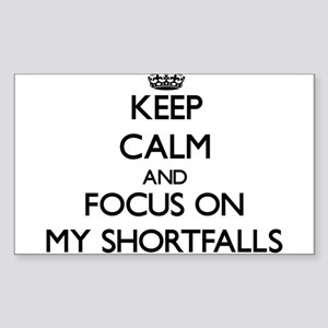 Keep Calm and focus on My Shortfalls Sticker
