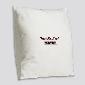 Trust me I'm a Mayor Burlap Throw Pillow
