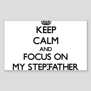 Keep Calm and focus on My Step-Father Sticker