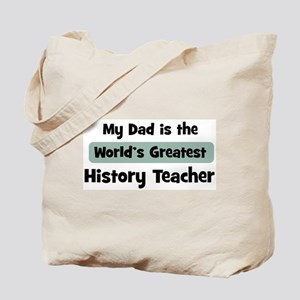 Worlds Greatest History Teach Tote Bag
