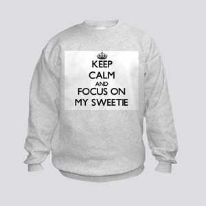 Keep Calm and focus on My Sweetie Kids Sweatshirt
