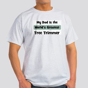 Worlds Greatest Tree Trimmer Light T-Shirt
