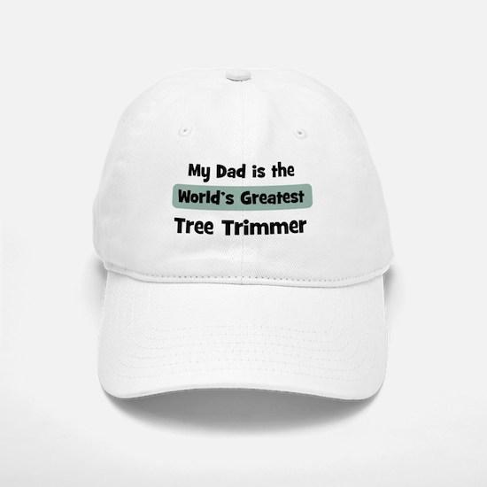 Worlds Greatest Tree Trimmer Baseball Baseball Cap