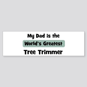 Worlds Greatest Tree Trimmer Bumper Sticker