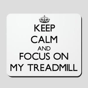 Keep Calm and focus on My Treadmill Mousepad