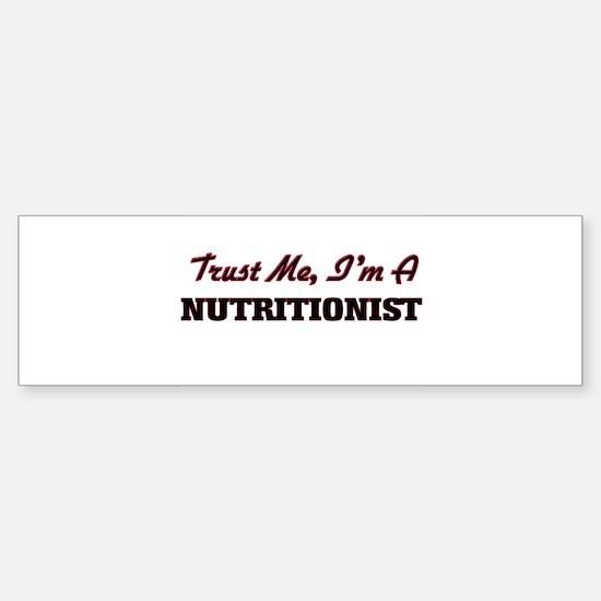Trust me I'm a Nutritionist Bumper Bumper Bumper Sticker