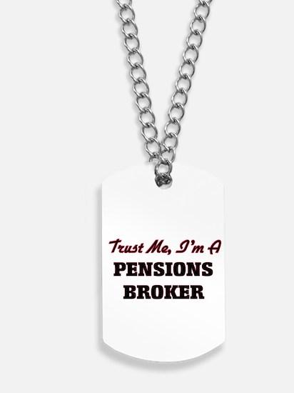 Trust me I'm a Pensions Broker Dog Tags
