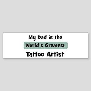Worlds Greatest Tattoo Artist Bumper Sticker