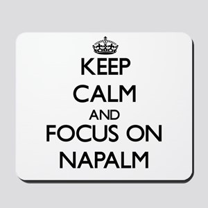 Keep Calm and focus on Napalm Mousepad