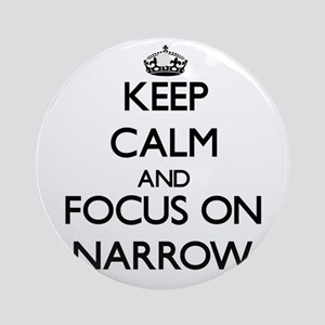 Keep Calm and focus on Narrow Ornament (Round)