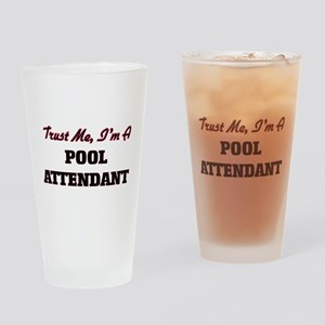 Trust me I'm a Pool Attendant Drinking Glass