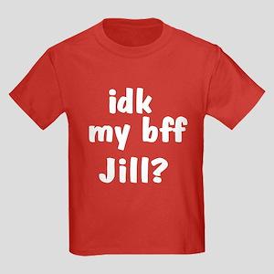 IDK MY BFF JILL Kids Dark T-Shirt