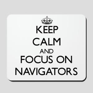 Keep Calm and focus on Navigators Mousepad
