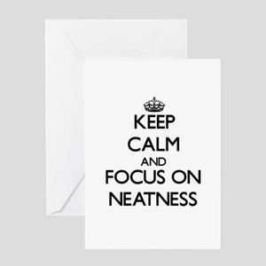 Keep Calm and focus on Neatness Greeting Cards
