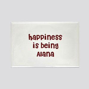happiness is being Alana Rectangle Magnet