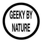 Geeky By Nature Round Car Magnet
