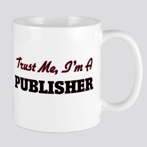 Trust me I'm a Publisher Mugs
