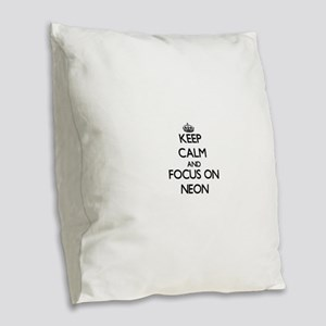 Keep Calm and focus on Neon Burlap Throw Pillow