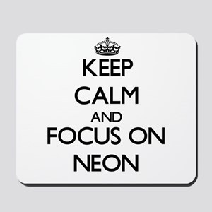 Keep Calm and focus on Neon Mousepad