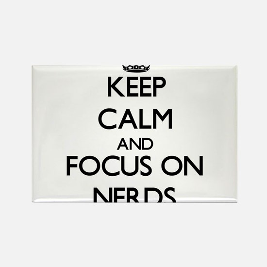 Keep Calm and focus on Nerds Magnets
