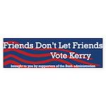 Friends dont let friends vote Kerry bumper sticker