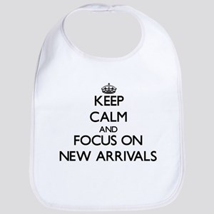 Keep Calm and focus on New Arrivals Bib