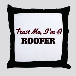 Trust me I'm a Roofer Throw Pillow