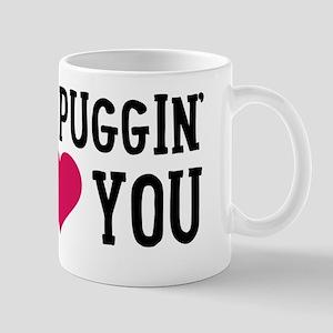 I Puggin' Love You Mug