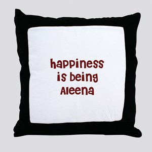happiness is being Aleena Throw Pillow