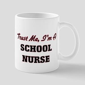 Trust me I'm a School Nurse Mugs