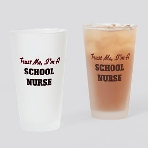 Trust me I'm a School Nurse Drinking Glass