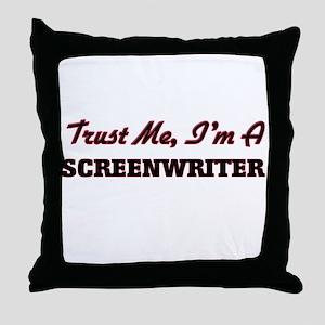Trust me I'm a Screenwriter Throw Pillow