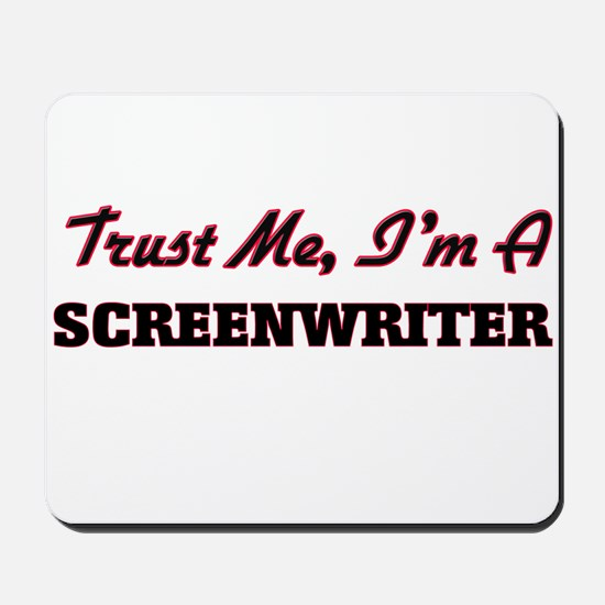 Trust me I'm a Screenwriter Mousepad