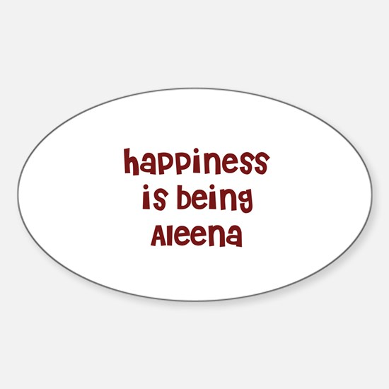happiness is being Aleena Oval Decal