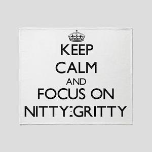 Keep Calm and focus on Nitty-Gritty Throw Blanket
