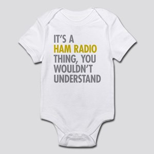 Its A Ham Radio Thing Infant Bodysuit