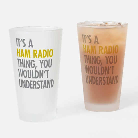 Its A Ham Radio Thing Drinking Glass