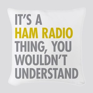 Its A Ham Radio Thing Woven Throw Pillow