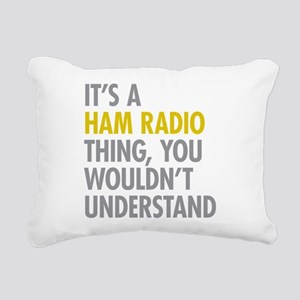 Its A Ham Radio Thing Rectangular Canvas Pillow