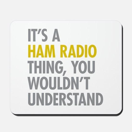 Its A Ham Radio Thing Mousepad